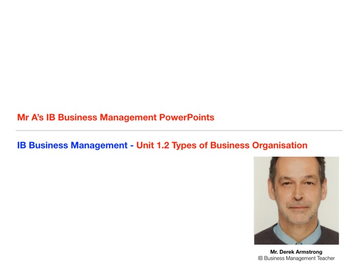 IB Business Management Unit 1.2 Types of Business Organisation