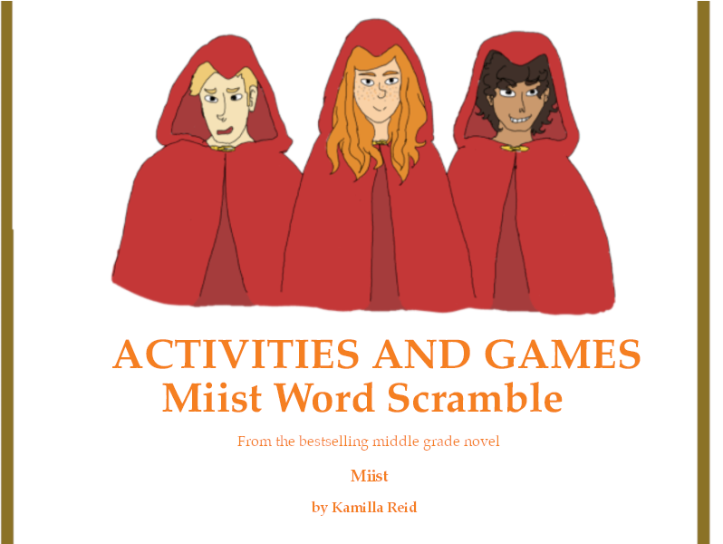 A fun Word Scramble to accompany Kamilla Reid's middle grade novel, Miist