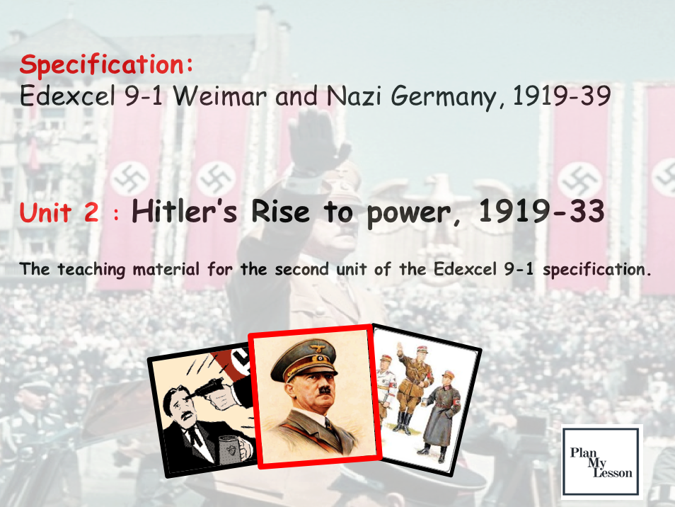 Edexcel 9-1 Weimar & Nazi Germany: Unit 2 Hitler's Rise to Power, 1919-33