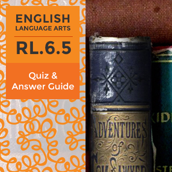 RL.6.5 - Quiz and Answer Guide