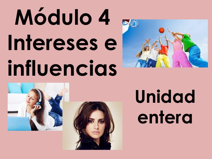 Viva GCSE Higher - Módulo 4 Intereses e Influencias - Whole unit