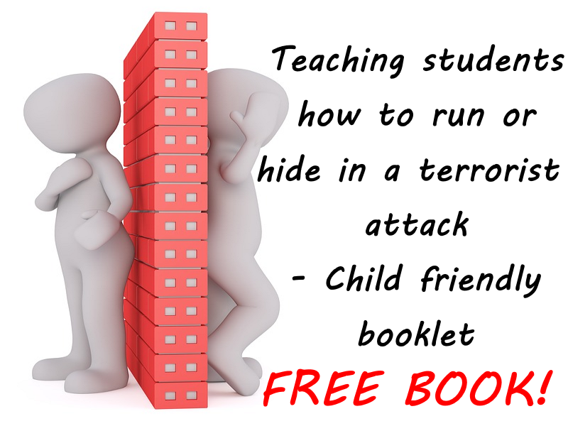 Teaching students how to run or hide in a terrorist attack - Child friendly booklet.