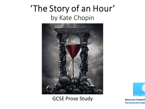 GCSE Prose Study: 'The Story of an Hour' by Kate Chopin