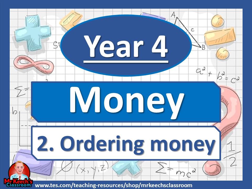 Year 4 – Money – Ordering Money - White Rose Maths