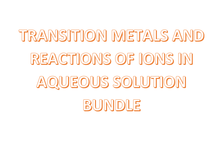 Transition Metals ( complete 3.2.5 + 3.2.6 specification topics)