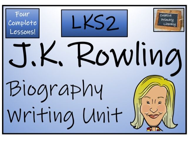 LKS2 Literacy - J.K. Rowling Biography Writing Unit