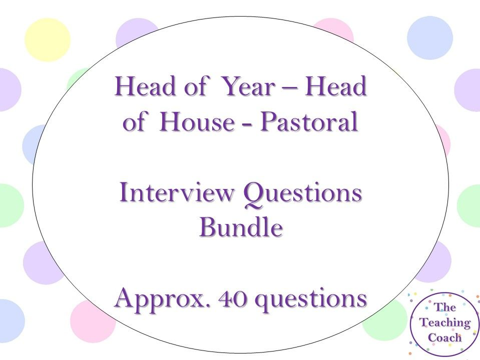 Head of Year - Pastoral Role - Interview Questions Bundle