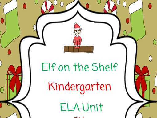 Elf on the Shelf Kindergarten ELA Unit: