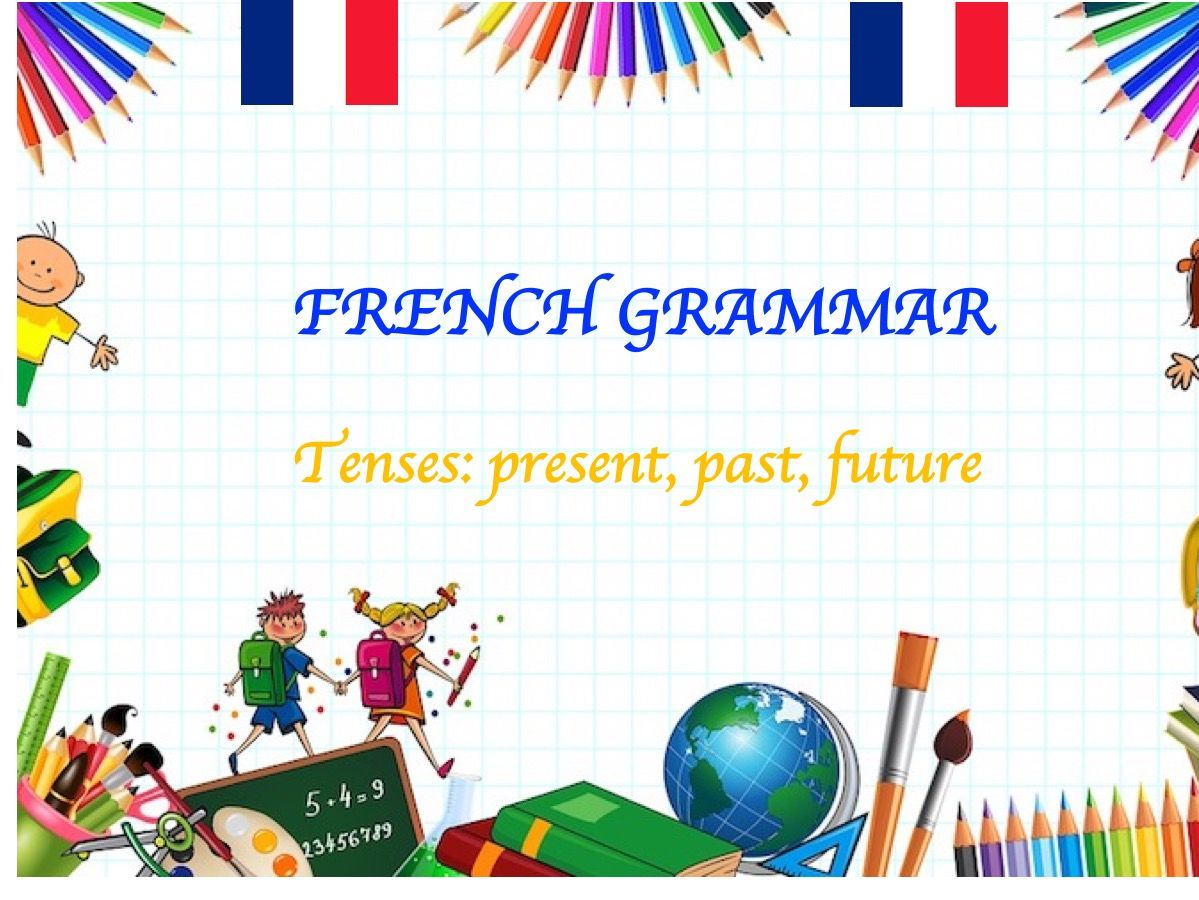 Tenses in French (4 temps)