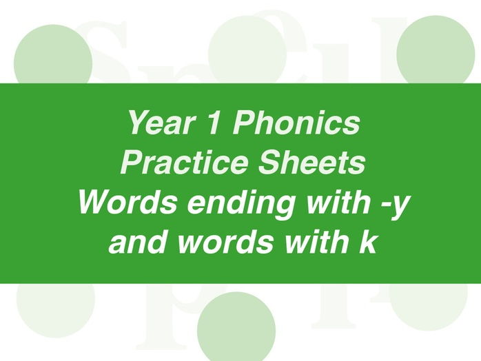 Phonics Practice Sheets: Year 1  words ending with -y and words with k