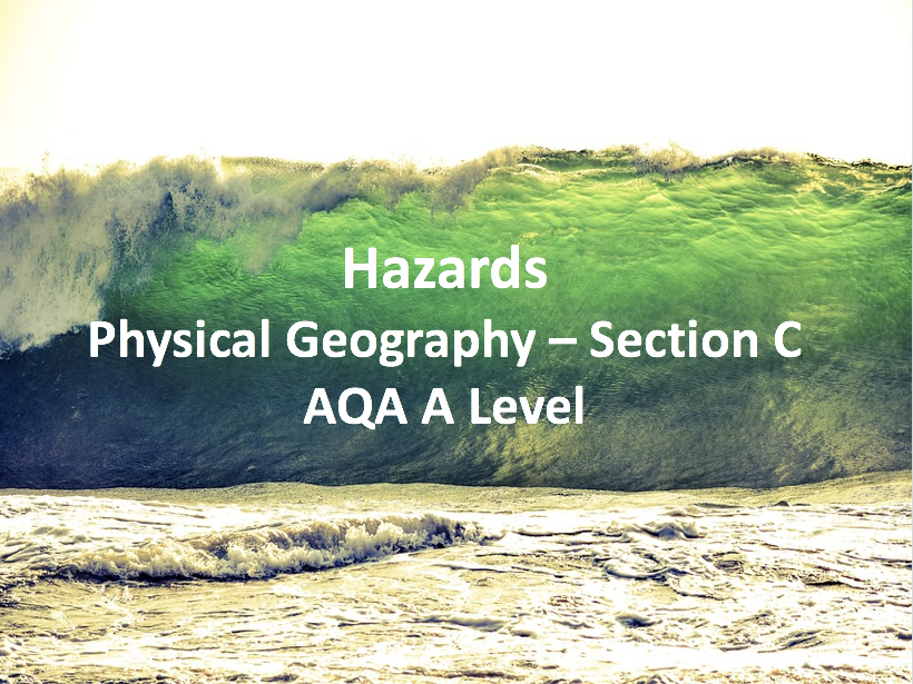 Hazards - Section C - AQA A Level Geography