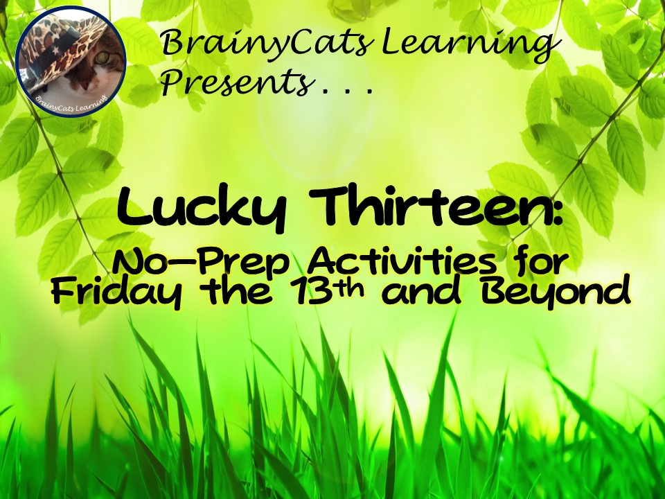 Lucky Thirteen:  No-Prep Activities for Friday the Thirteenth and Beyond