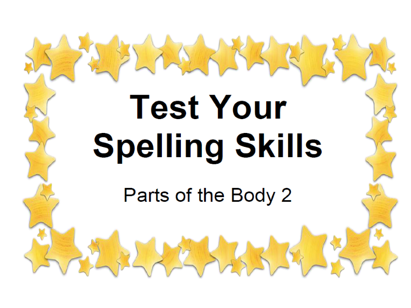 Test Your Spelling Skills Parts of the Body 2