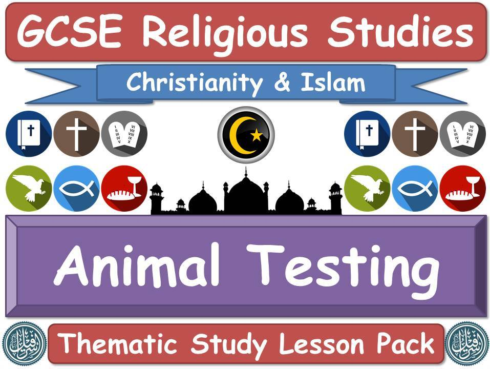 Animal Testing - Islam & Christianity (GCSE Lesson Pack) (Muslim / Islamic & Christian Views) [Religious Studies]