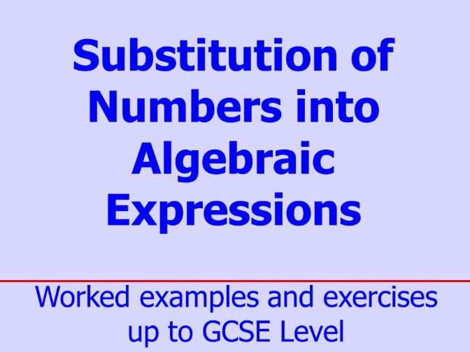Substitution of Numbers into Algebraic Expressions