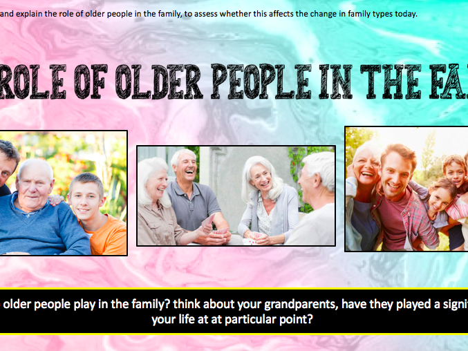 GCSE sociology [WJEC/EDUQAS]- The role of older people in the family.