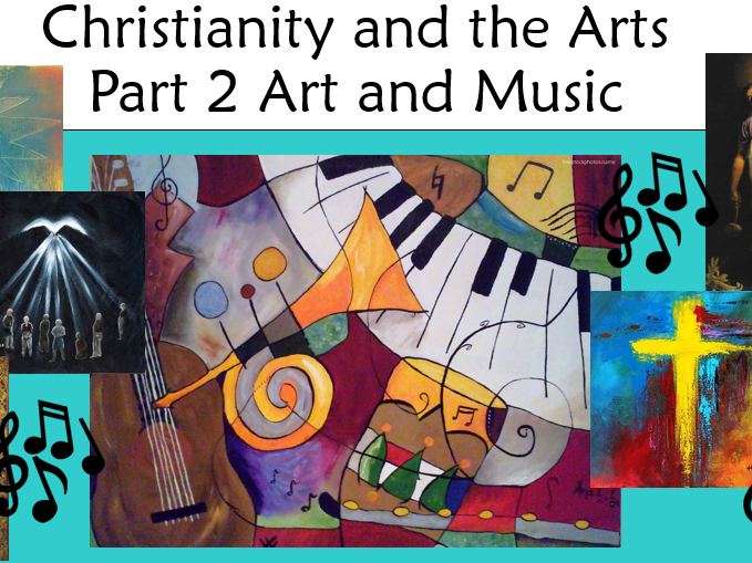Christianity and the Arts Part 2 - Art and Music