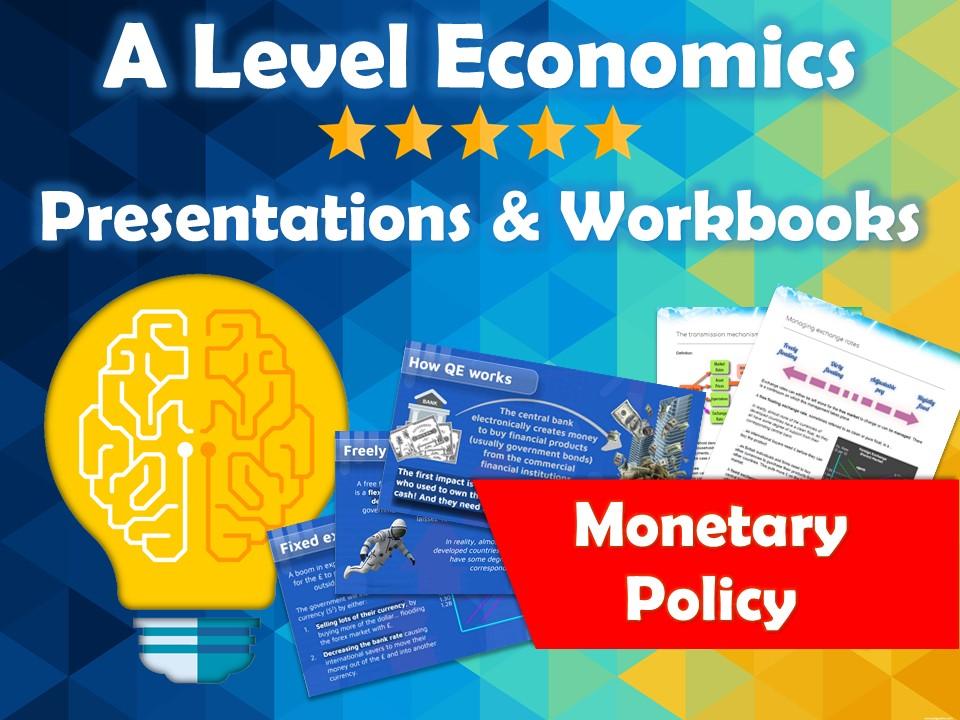Monetary Policy - Full lesson presentations and student digital workbook. AQA Economics