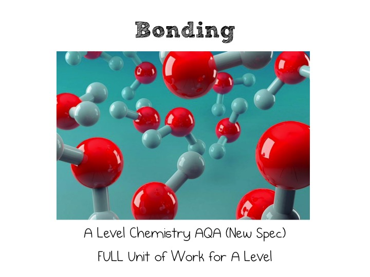 A Level Chemistry AQA (New Spec) Bonding Full Unit of Work