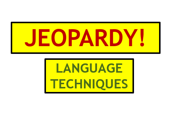 Fun Language techniques/ Literary terms Jeopardy Game!