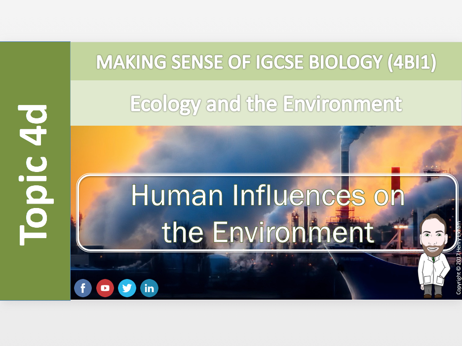 IGCSE Biology 9-1 - 4d Human influences on the environment