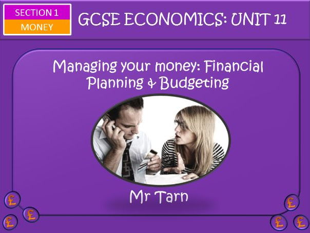 AQA GCSE Economics Unit 11 Money Section Lesson 6 : Managing your money part one