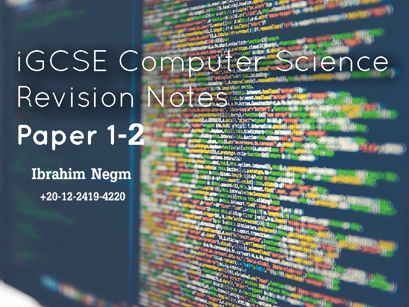 CIE IGCSE Computer Science 0984/21 or 0478/21 2021.Notes June2021
