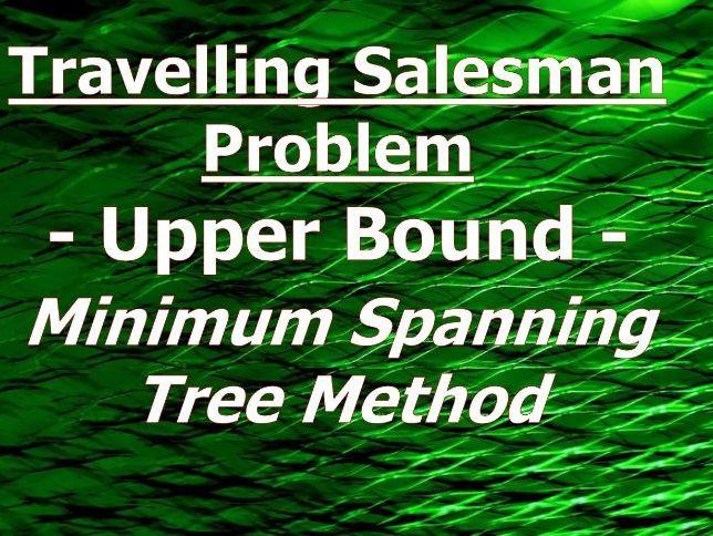 Travelling Salesman Problem -Upper Bound