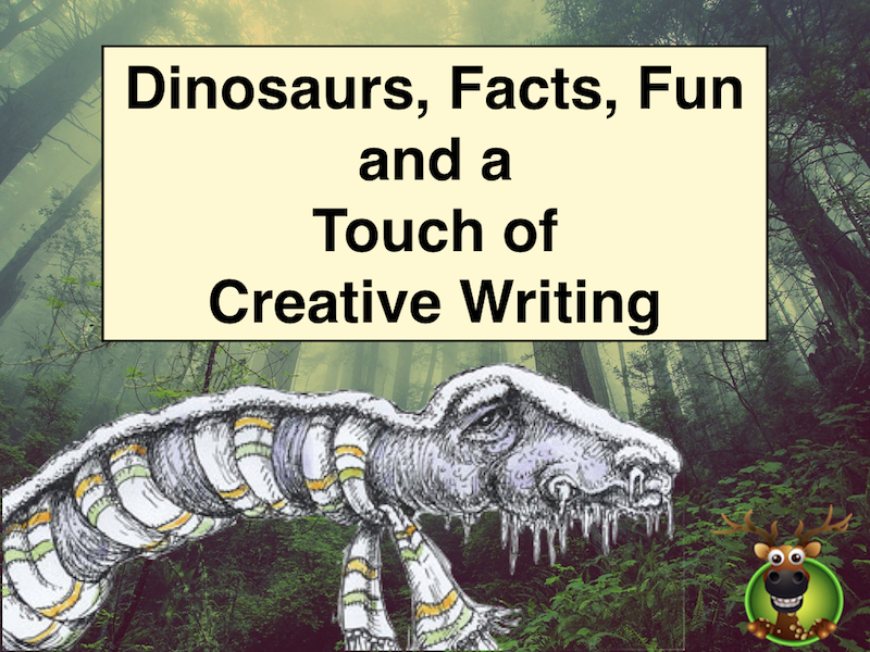 Dinosaurs, Facts, Fun and a Touch of Creative Writing