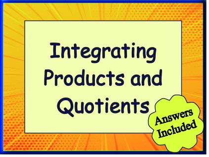 Integration of Products and Quotients