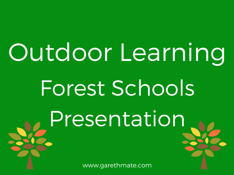 Outdoor Learning - Forest Schools Presentation
