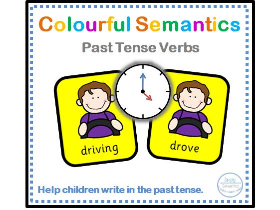 Colourful Semantics: Past Tense Verbs
