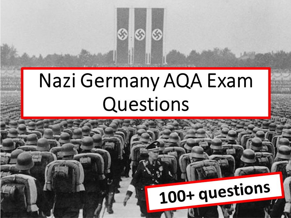Exam questions: Nazi Germany (1890-1945) AQA - Pack of over 100 different questions