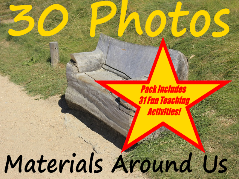 30 Photos Of Different Materials Students Can Find Around Them + 31 Fun Teaching Activities