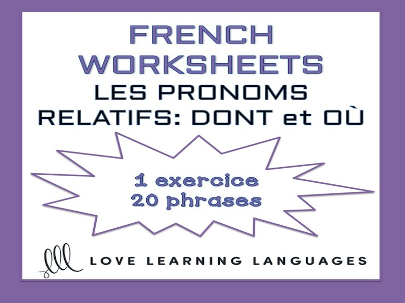 GCSE FRENCH: Relative pronouns - DONT et OÙ - French grammar worksheet