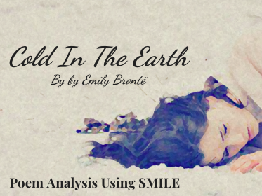 Cold In The Earth - by Emily Brontë (SMILE Analysis points)