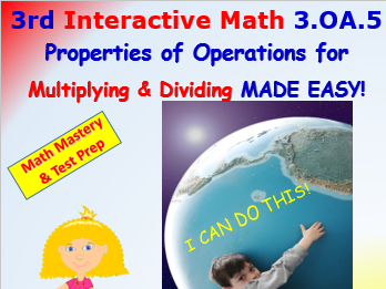 Grade 3 Math Interactive Test Prep– Properties of Operations for Multiplying & Dividing 3.OA.5