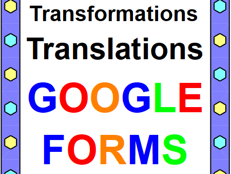 TRANSFORMATIONS (TRANSLATIONS): GOOGLE FORMS QUIZ (PROB. 20) DISTANCE LEARNING