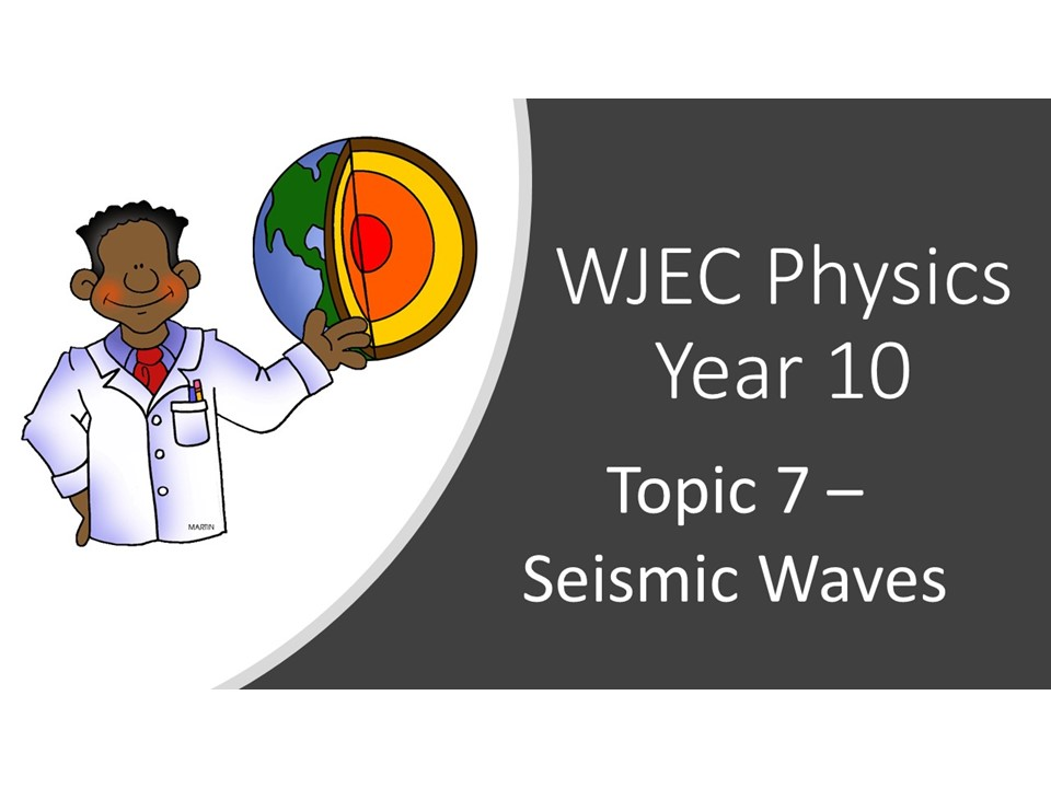 WJEC 1.7 (Triple) Seismic Waves whole topic ppt