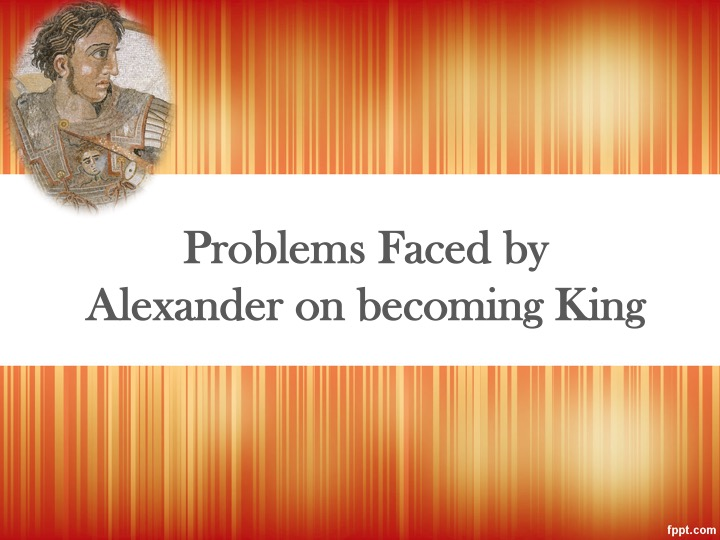 Alexander the great problems faced on becoming king and alexander the great problems faced on becoming king and solutions by teen91113 teaching resources tes toneelgroepblik Choice Image