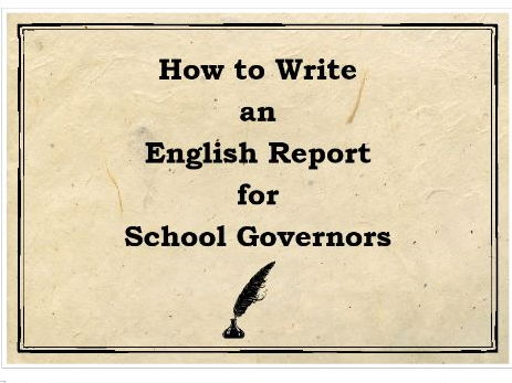 How to Write an English Report for Governors – could be adapted for other subject leaders / coordina