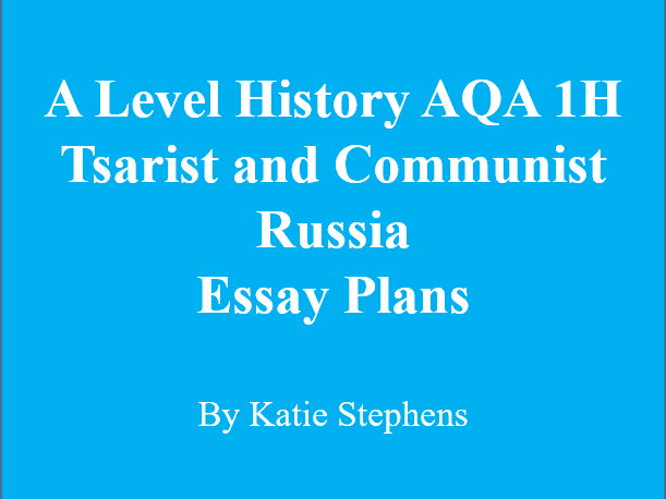A Level History AQA 1H Tsarist and Communist Russia 25 Essay Plans