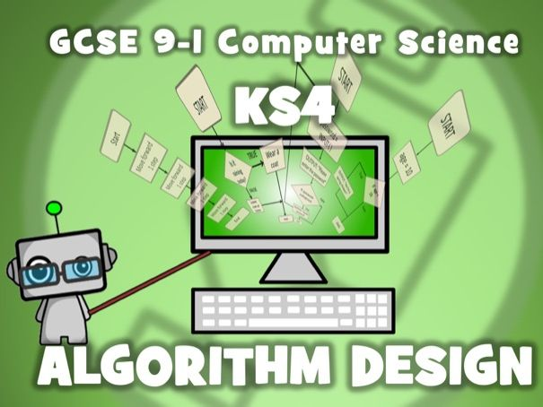 GCSE 9-1 Computer Science: KS4 Algorithm Design