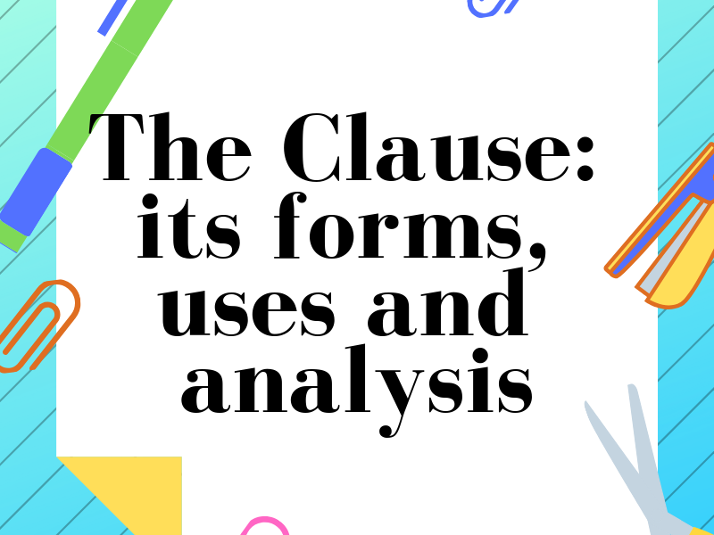 The Clause: its forms, uses and analysis