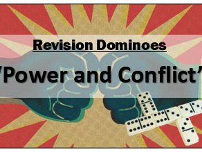 'Power and Conflict' Revision Dominoes