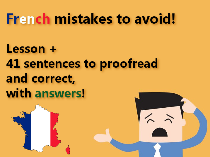 Common mistakes made in French - Lesson + correct 41 sentences (with answers)