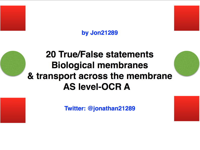 OCR A AS Biology 'Biological membranes and transport across the membrane', True or False activity.