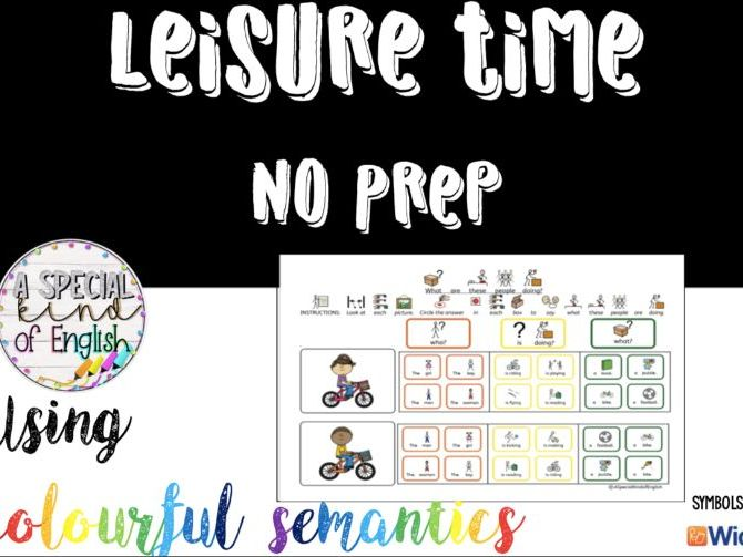 No Prep - leisure time activities using colourful semantics