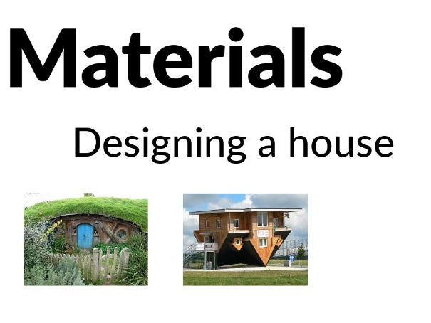 Materials - Designing your own house [Years 3, 4, 5]