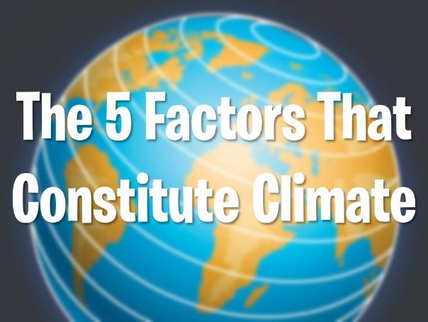5 Factors That Constitute Climate